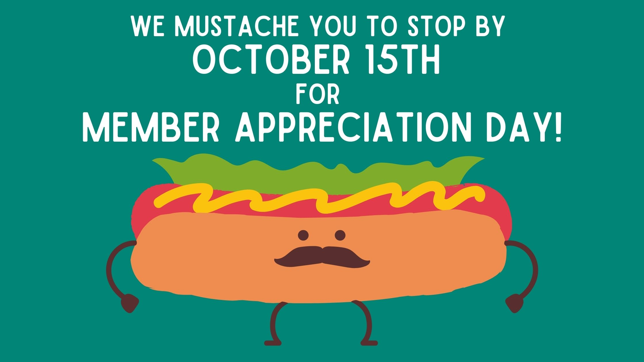 invite to member appreciation day on October 15th