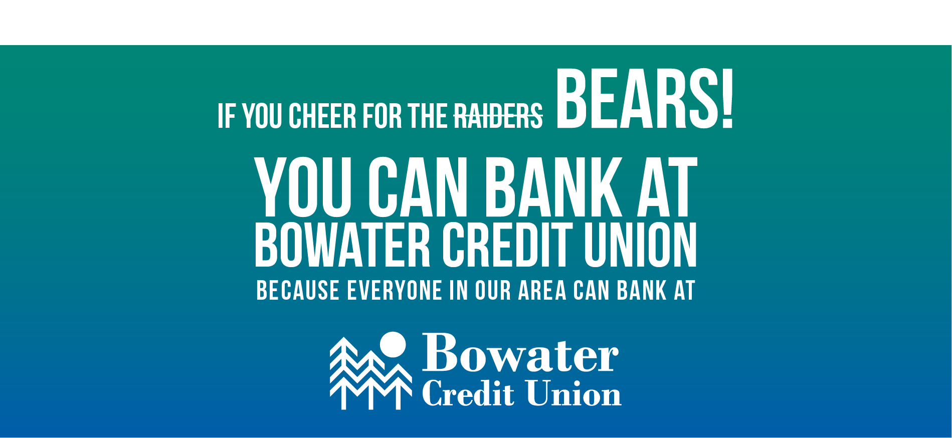 if you cheer for the Bears you can bank at Bowater Credit Union