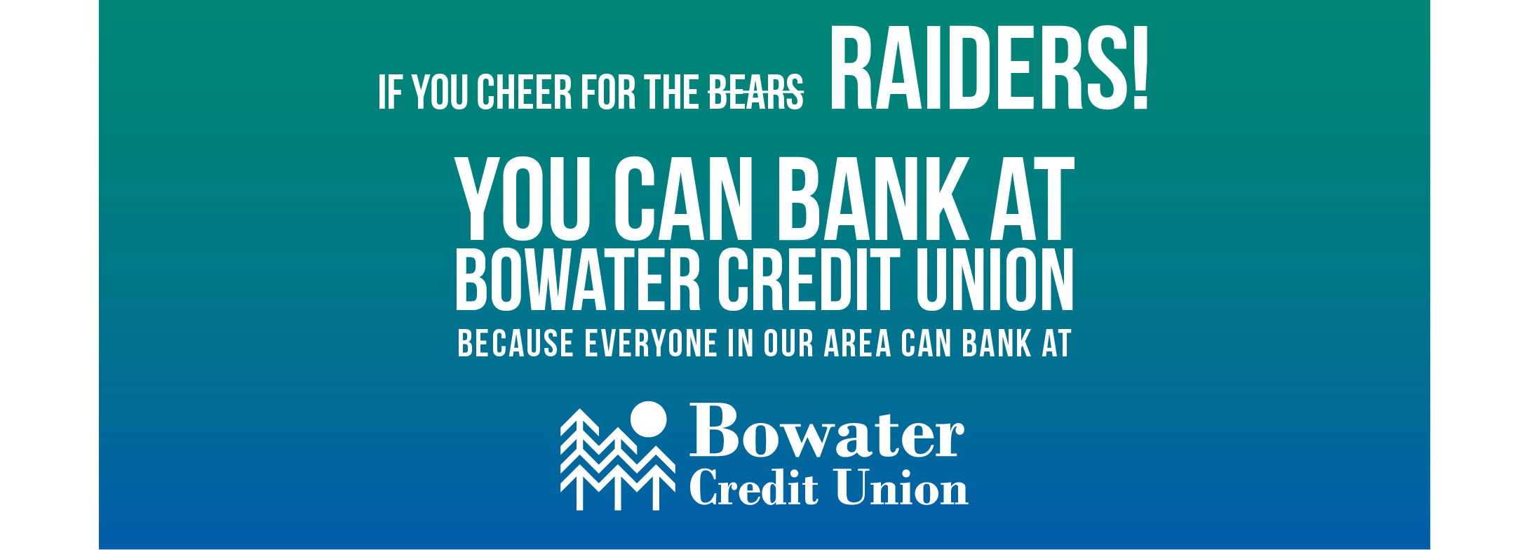 if you cheer for the raiders you can bank at Bowater Credit Union